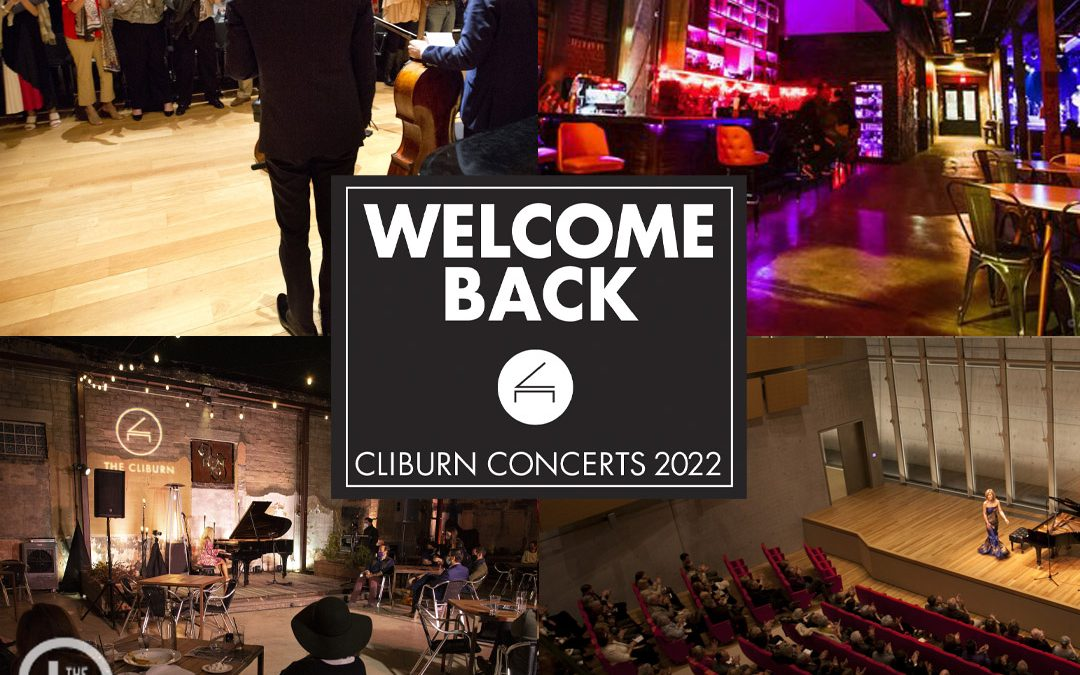 CLIBURN CONCERTS ANNOUNCED FOR SPRING 2022 WITH MORE VENUES, FORMATS